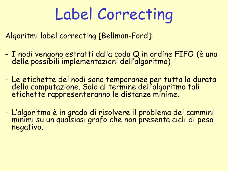 Label Correcting Algoritmi label correcting [Bellman-Ford]: